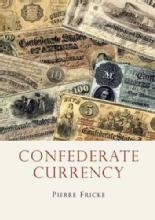 Confederate Currency by: Pierre Fricke