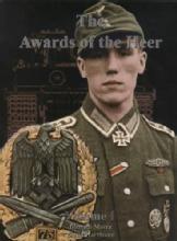 The Awards of the Heer, Volume 1 by: Dietrich Maerz, Bernd Hartmann
