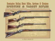 Remington Rolling Block Rifles, Carbines & Shotguns; Sporting and Target Rifles by: Roy Marcot