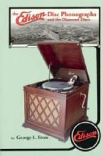 Edison Disc Phonographs by: George Frow