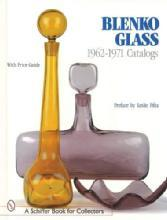 Blenko Glass 1962-1971 Catalogs With Price Guide by: Leslie Pina