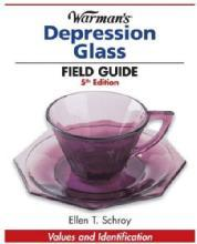Warman's Depression Glass Field Guide, 5th Ed by: Ellen Schroy