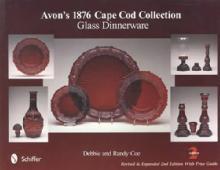 Avon's 1876 Cape Cod Collection Glass Dinnerware, 2nd Ed by: Debbie & Randy Coe