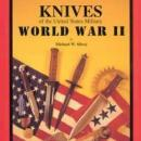 Knives of the US Military WWII by: Michael Silvey
