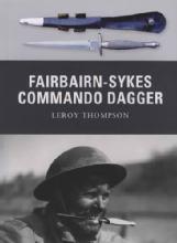 Weapon 7: Fairbairn-Sykes Commando Dagger by: Leroy Thompson