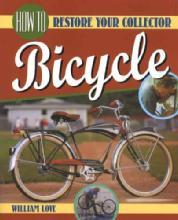 How to Restore Your Collector Bicycle by: William Love