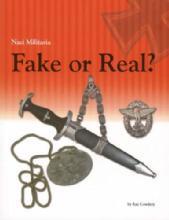 Nazi Militaria: Fake or Real? by: Ray Cowdery