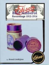 Edison Blue Amberol Recordings 1912-1914 by Ronald Dethlefson