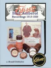 Edison Blue Amberol Record Cylinder 1915-1929 by Ronald Dethlefson