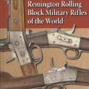 Remington Rolling Block Military Rifles of the World (Black Powder - 1921) by: George Layman