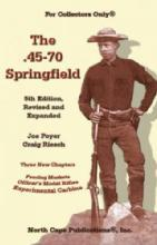 The .45-70 Springfield, 5th Ed by: Joe Poyer, Craif Riesch