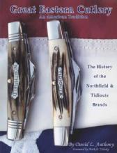 Great Eastern Cutlery: An American Tradition (Northfield & Tidioute Pocket Knives) by: David Anthony