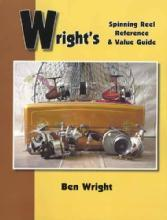 Wright's Spinning Reel Reference & Value Guide by: Ben Wright