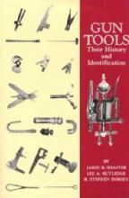 Gun Tools Vol 1 (History & Identification) by: Shaffer, Rutledge, Dorsey