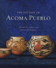 The Pottery of Acoma Pueblo by: Dwight P. Lanmon & Francis H. Harlow