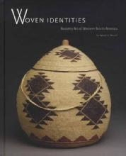 Woven Identities: Basketry Art of Western North America by: Valerie K. Verzuh