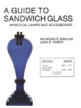Sandwich Glass Whale Oil Lamps and Accessories by: Raymond Barlow, Joan Kaiser