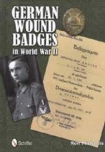 German Wound Badges in World War II by: Rolf Michaelis