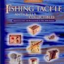 Pre-1970 Fishing Tackle Vol 3: Flyrod Baits, Rods, Misc by: Karl White