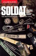 Soldat Vol 11 (WWII German Uniform Reproductions) by: Cyrus Lee