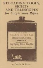 Reloading Tools, Sights and Telescopes for Single Shot Rifles by: Gerald Kelver