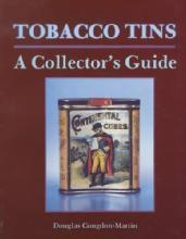 Tobacco Tins: A Collector's Guide by: Douglas Congdon-Martin
