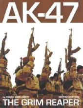 AK-47: The Grim Reaper, 2nd Ed by: Frank Iannamico