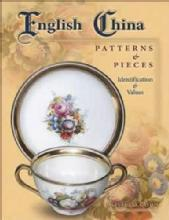 English China Patterns & Pieces (Vintage Dinnerware Identification & Pricing) by: Mary Frank Gaston