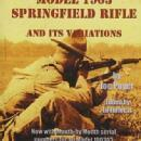 The Model 1903 Springfield Rifle and its Variations, 4th Ed by: Joe Poyer
