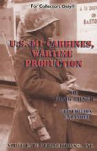 US M1 Carbines, Wartime Production, 7th Ed by: Craig Riesch