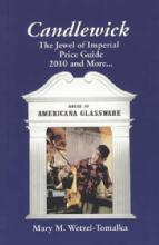 Candlewick: The Jewel of Imperial Price Guide 2010 & More by: Wetzel-Tomalka