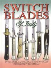 Switch Blades of Italy 1700s - 1970s (Softcover) by: Tim Zinser, Dan Fuller, Neal Punchard