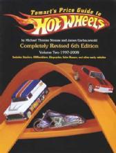 Tomart's Price Guide to Hot Wheels Vol 2 1997-2008, 6th Ed by: Strauss, Garbaczewski