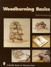 Woodburning Basics (Pyrography) by: Dick Armstrong