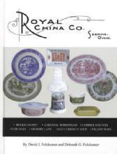 Royal China Co. Sebring, Ohio (Transferware Dinnerware Patterns) by: David & Deborah Folckemer