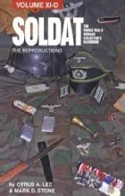 Soldat Volume XI-D: The Reproductions by: Cyrus A Lee, Mark D Stone