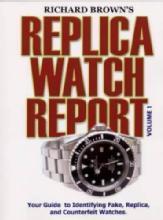 Richard Brown's Replica Watch Report: Vol 1