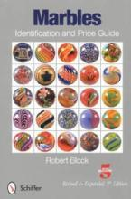 Marbles Identification & Price Guide, 5th Ed by: Robert Block