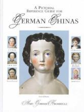 A Pictorial Reference Guide for German Chinas (German Bisque Dolls ID Guide 1840-1930s) by: Mary Gorham Krombholz