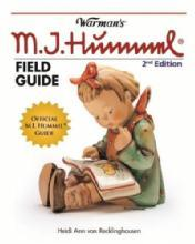 Warman's M.I. Hummel Field Guide, Values and Identification by: Heidi Ann Von Recklinghausen