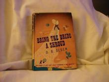 Bring The Bride A Shroud by D. B. Olsen