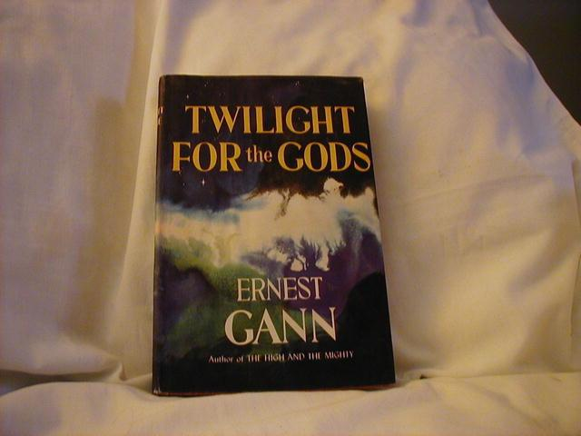 Twilight For The Gods by Ernest Gann