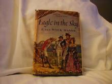 Eagle In The Sky by F. Van Wyck Mason