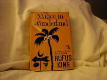 Malice In Wonderland by Rufus King