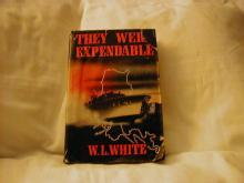 They Were Expendable by W. L. White