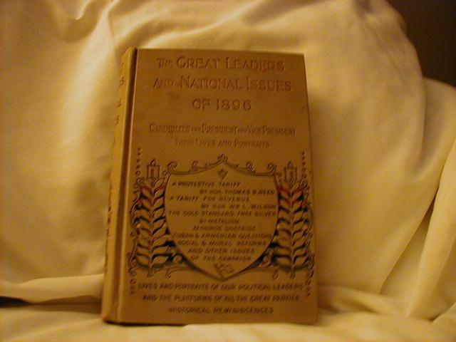 The Great Leaders and National Issues of 1896