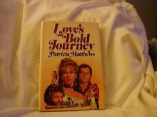Love's Bold Journey