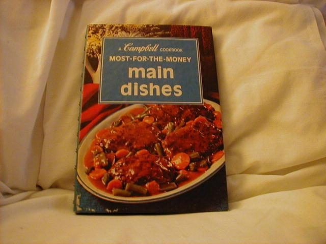 A Campbell Cookbook - Most-For-The-Money Main Dishes