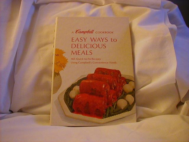 A Campbell Cookbook, Easy Ways to Delicious Meals