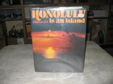 Honolulu is an island